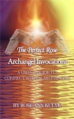 The Perfect Rose Archangel Invocations